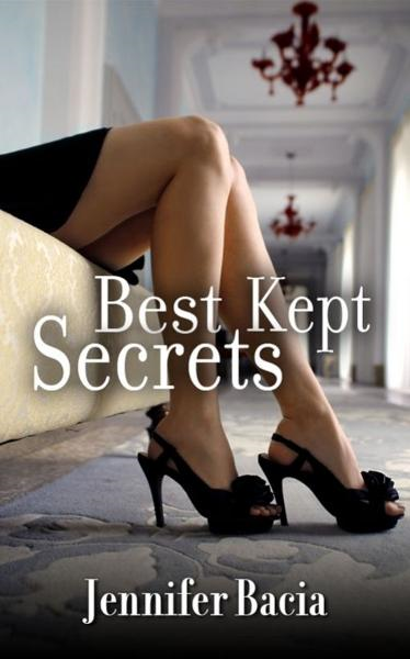 Best Kept Secrets By: Jennifer Bacia