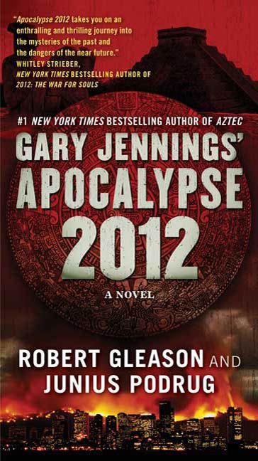 Apocalypse 2012 By: Gary Jennings,Junius Podrug,Robert Gleason