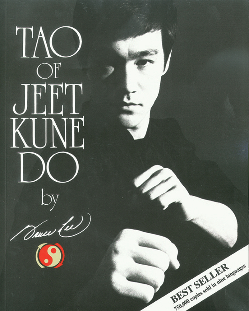 Tao of Jeet Kune Do By: Bruce Lee