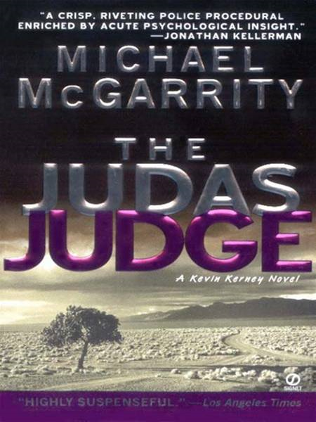 The Judas Judge By: Michael McGarrity