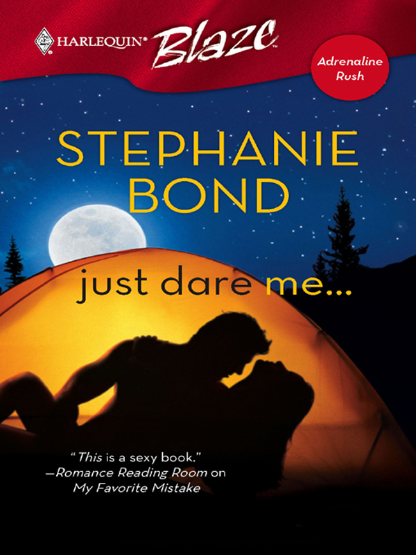 Just Dare Me... By: Stephanie Bond