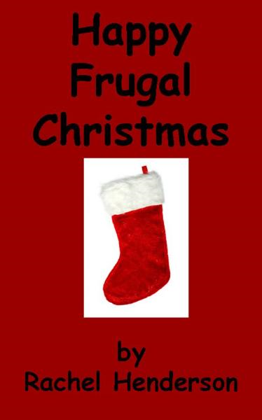 Happy Frugal Christmas By: Rachel Henderson
