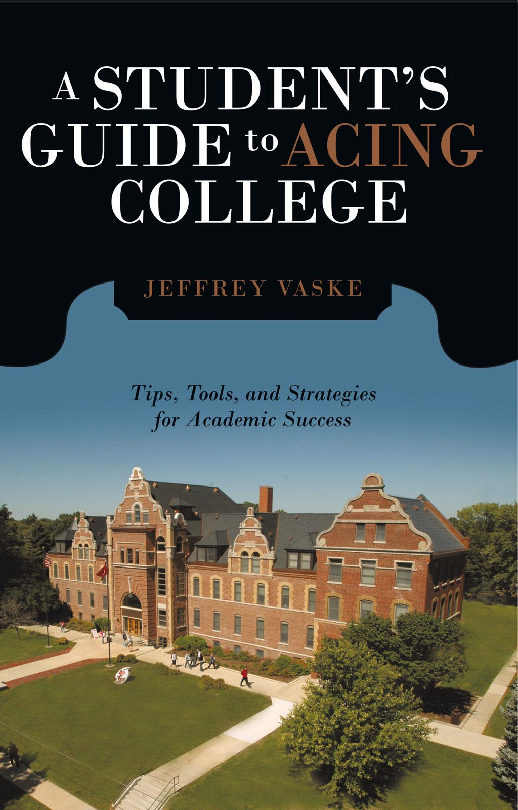 A Students Guide to Acing College