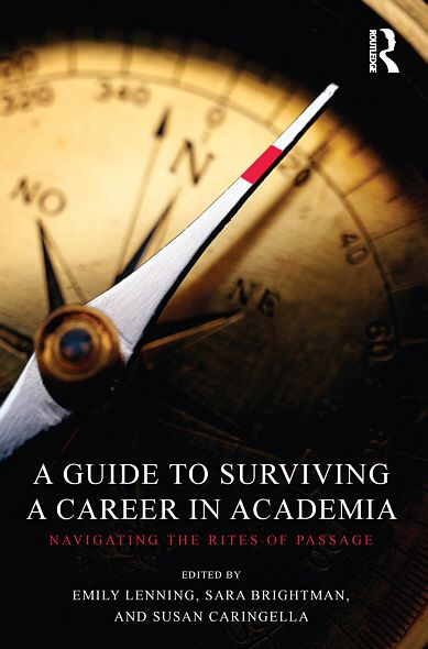 A Guide to Surviving a Career in Academia: Navigating the Rites of Passage