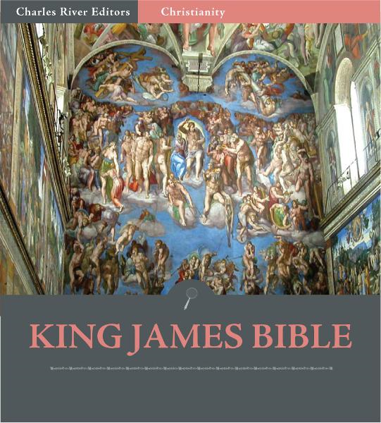 The King James Bible (Illustrated Edition) By: Henry Savile