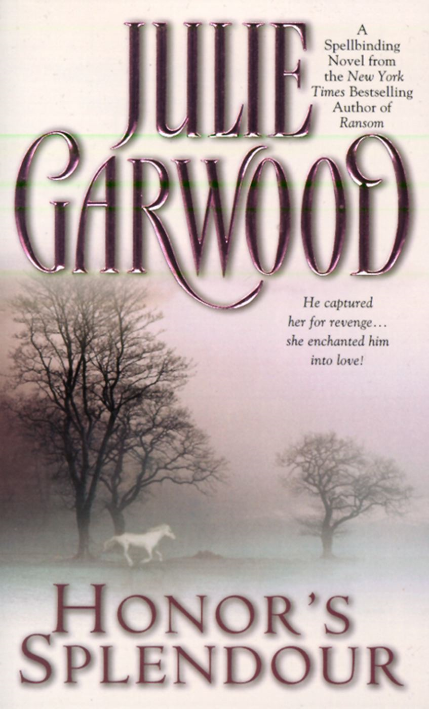 Honor's Splendour By: Julie Garwood
