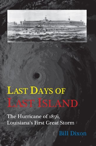Last Days of Last Island By: Bill Dixon