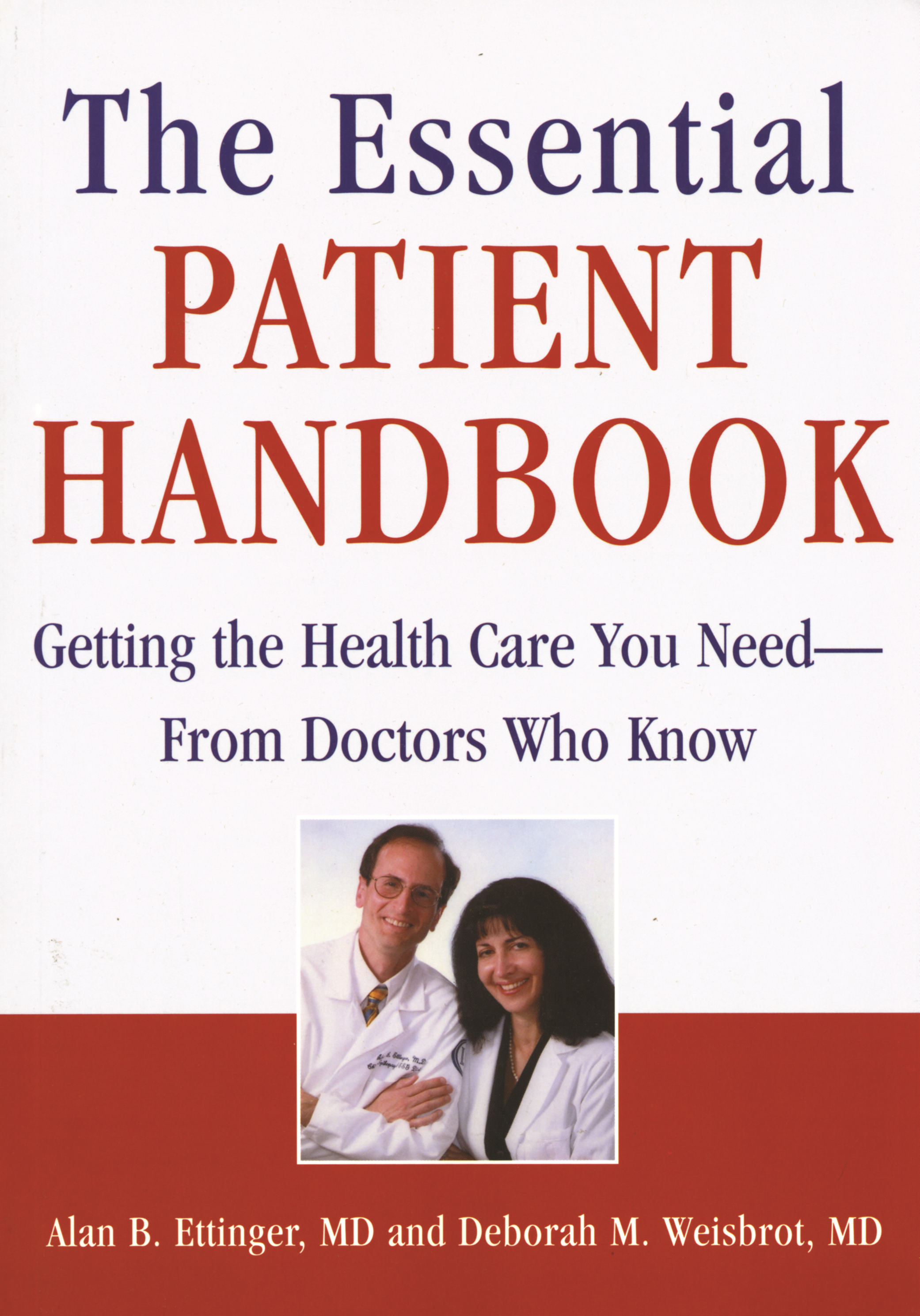 The Essential Patient Handbook By: Alan B. Ettinger, MD,Deborah M. Weisbrot,Dr. Alan Ettinger,Dr. Deborah Weisbrot
