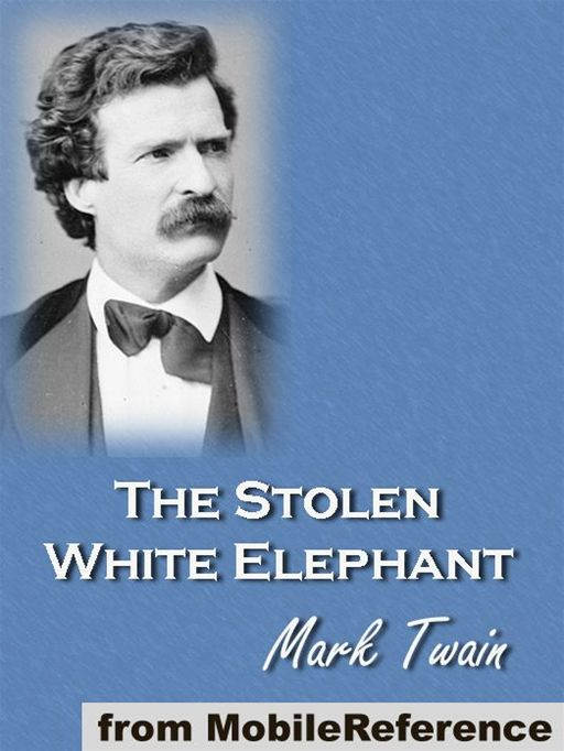 The Stolen White Elephant  (Mobi Classics) By: Mark Twain