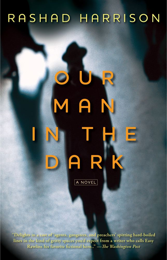 Our Man in the Dark By: Rashad Harrison