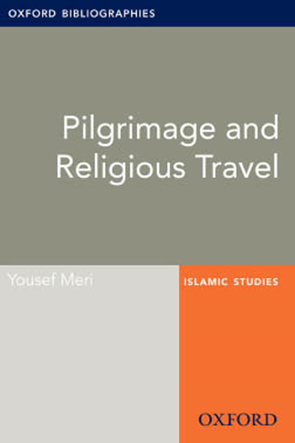 Pilgrimage and Religious Travel: Oxford Bibliographies Online Research Guide
