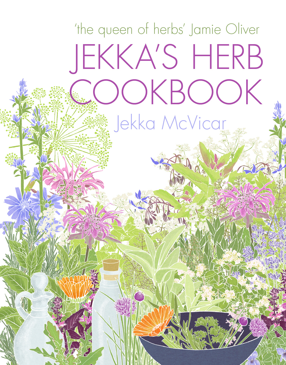 Jekka's Herb Cookbook Foreword by Jamie Oliver