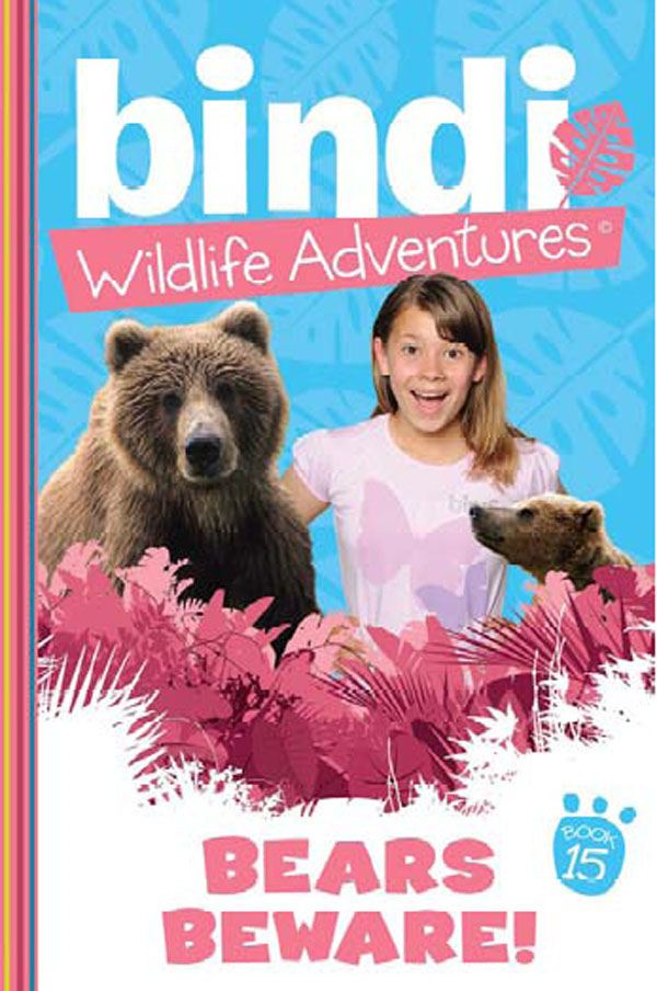Bindi Wildlife Adventures 15: Bears Beware!