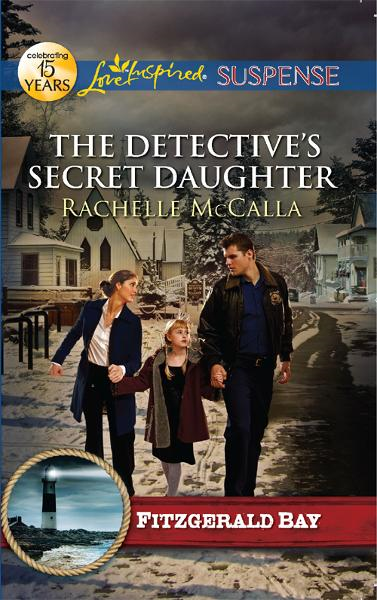 The Detective's Secret Daughter (Mills & Boon Love Inspired Suspense)