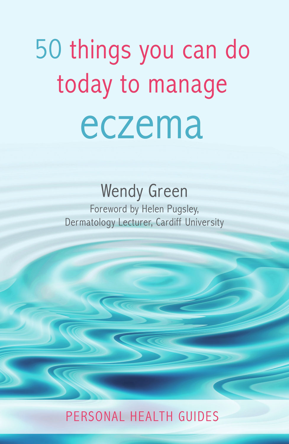 50 Things You Can Do Today to Manage Eczema By: Wendy Green