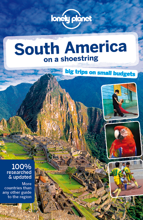 Lonely Planet South America on a shoestring