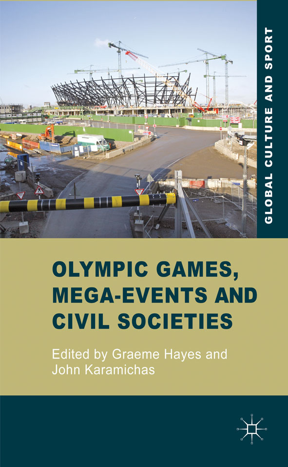 Olympic Games,  Mega-Events and Civil Societies Globalization,  Environment,  Resistance