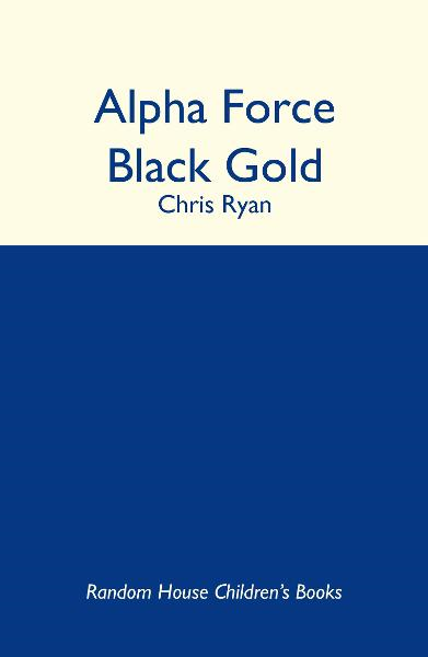 Alpha Force: Black Gold Book 9