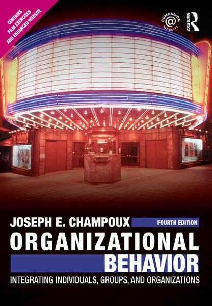 Organizational Behavior Integrating Individuals,  Groups,  and Organizations