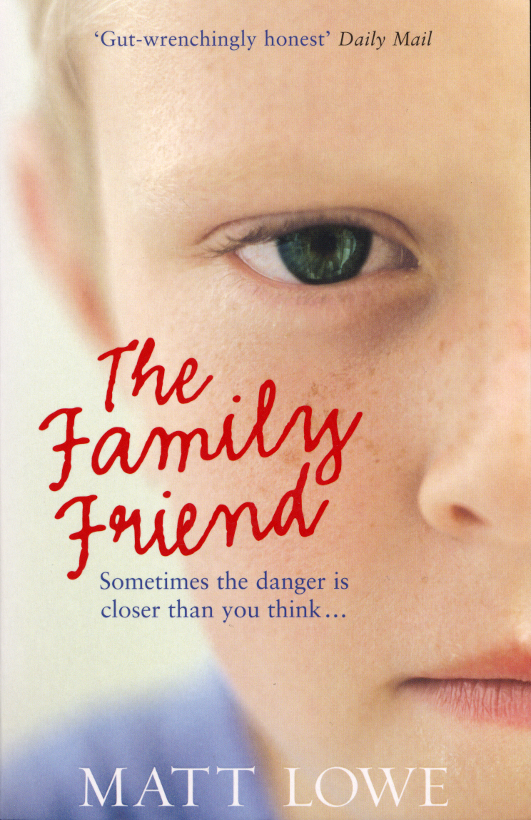 The Family Friend Sometimes the danger is closer than you think