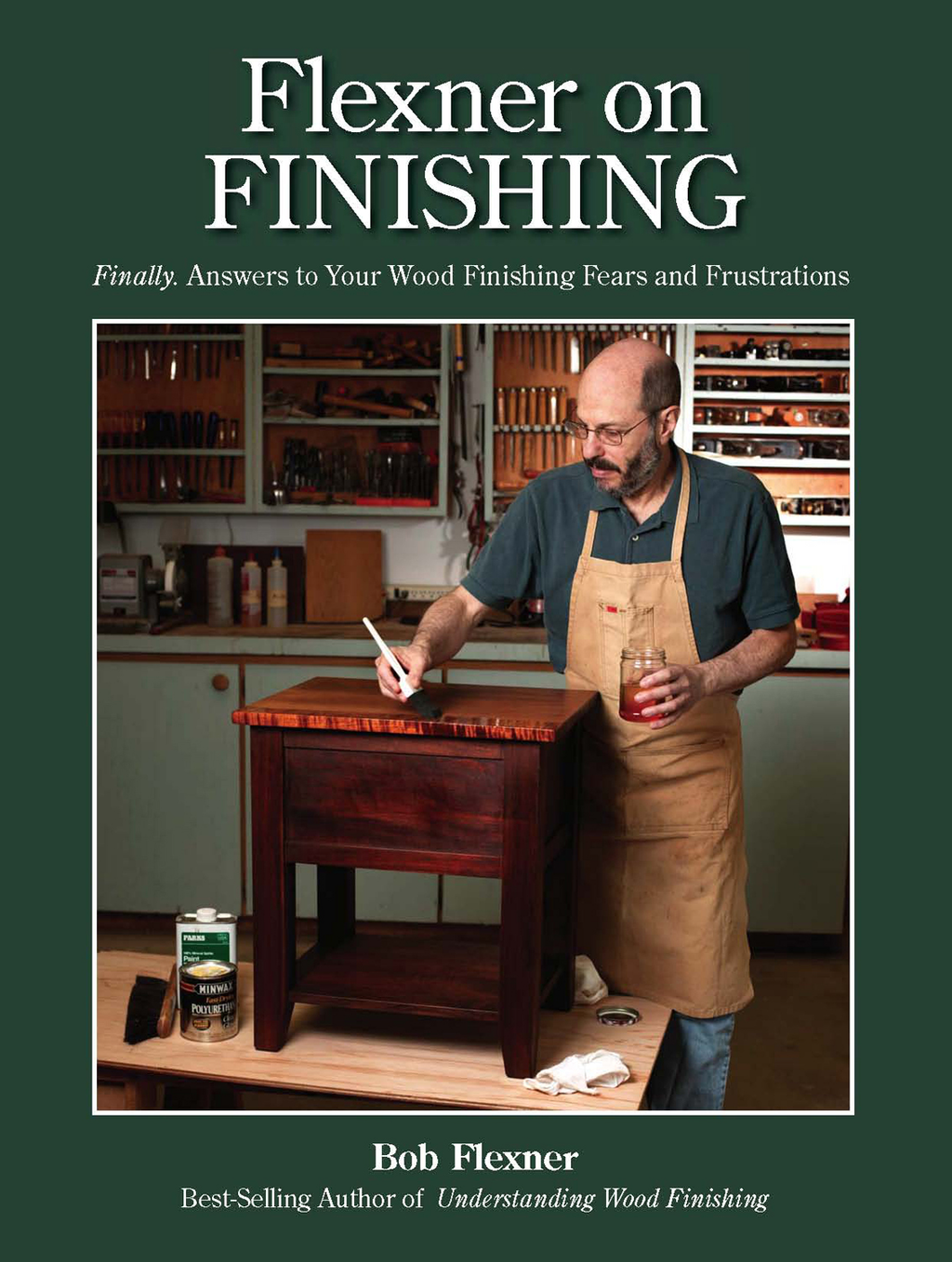 Flexner on Finishing Finally - Answers to Your Wood Finishing Fears & Frustrations