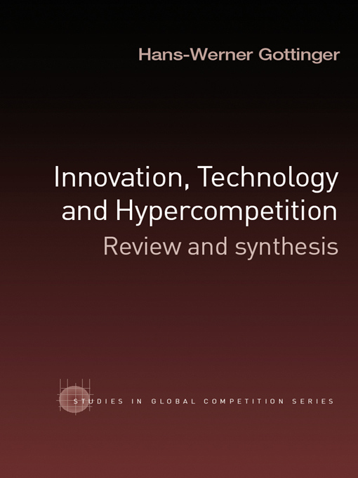Innovation, Technology and Hypercompetition Review and Synthesis