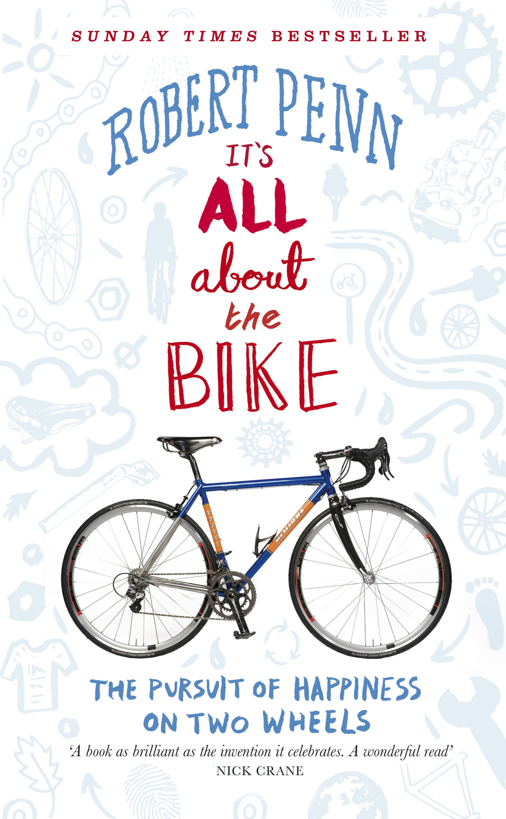 It's All About the Bike: The Pursuit of Happiness On Two Wheels The Pursuit of Happiness On Two Wheels