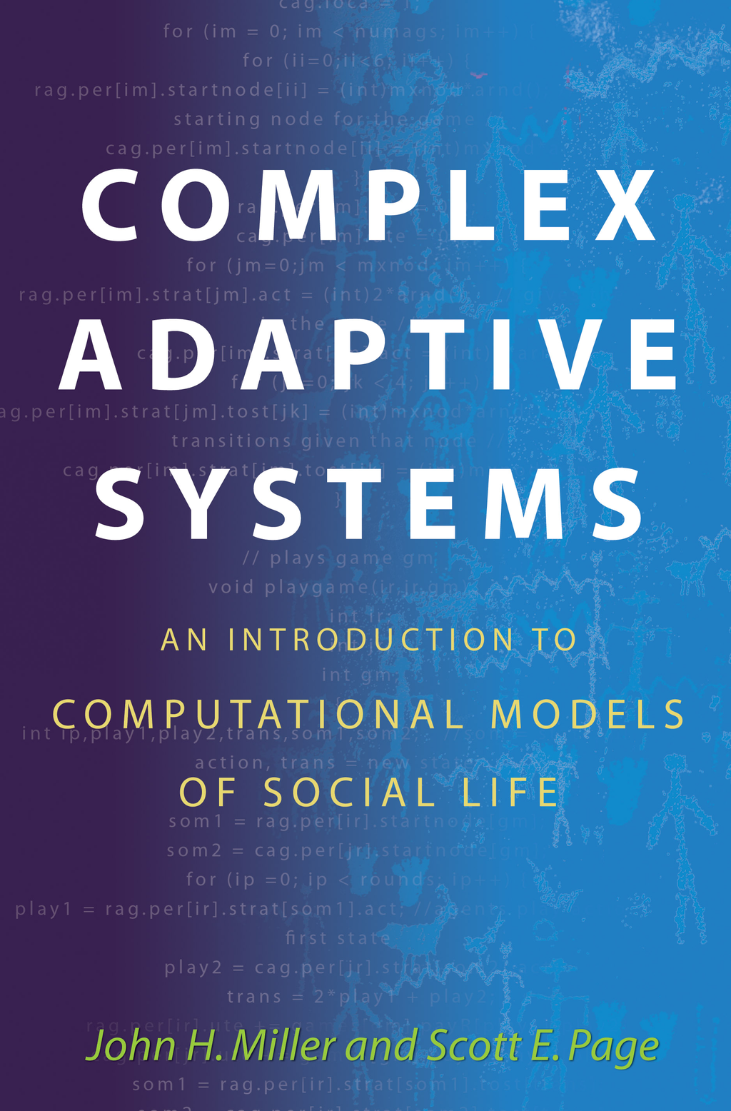 Complex Adaptive Systems: An Introduction to Computational Models of Social Life An Introduction to Computational Models of Social Life