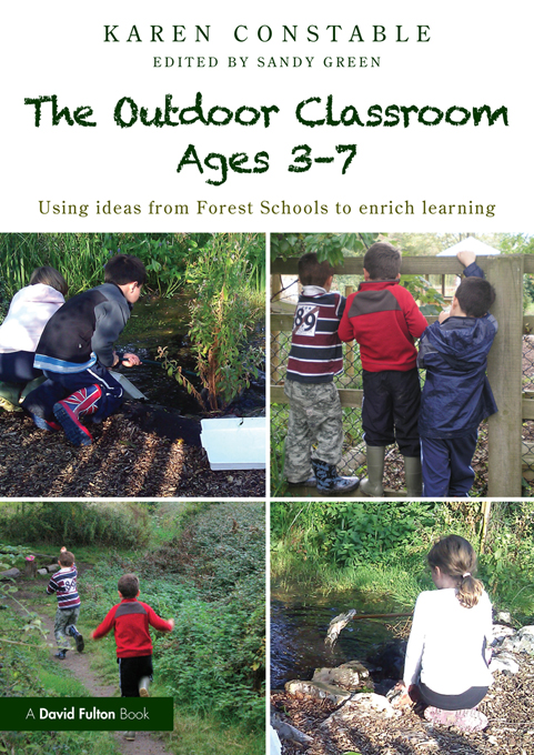 The Outdoor Classroom Ages 3-7 Using Ideas from Forest Schools to Enrich Learning