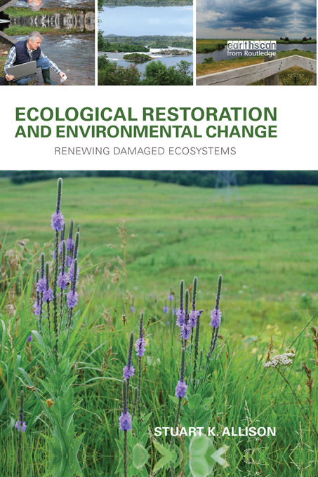 Ecological Restoration and Environmental Change Renewing Damaged Ecosystems