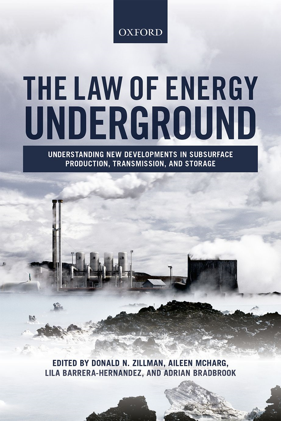 The Law of Energy Underground: Understanding New Developments in Subsurface Production,  Transmission,  and Storage