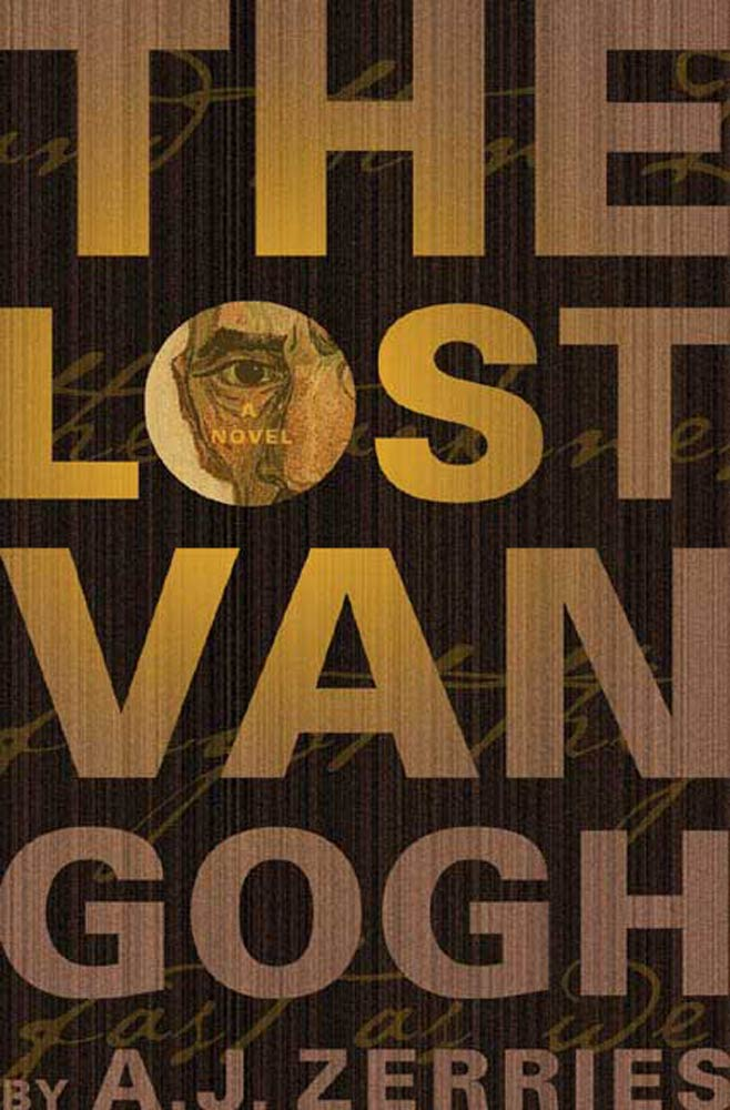 The Lost Van Gogh By: A. J. Zerries