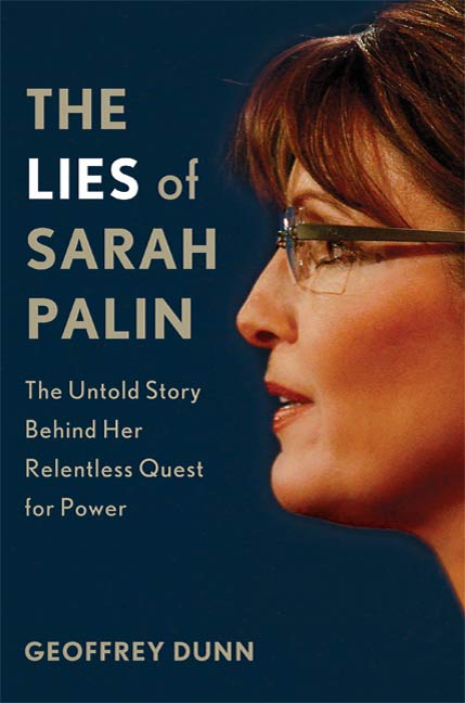 The Lies of Sarah Palin By: Geoffrey Dunn