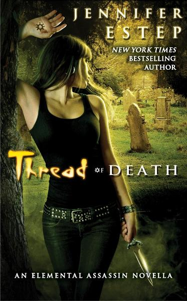Thread of Death By: Jennifer Estep