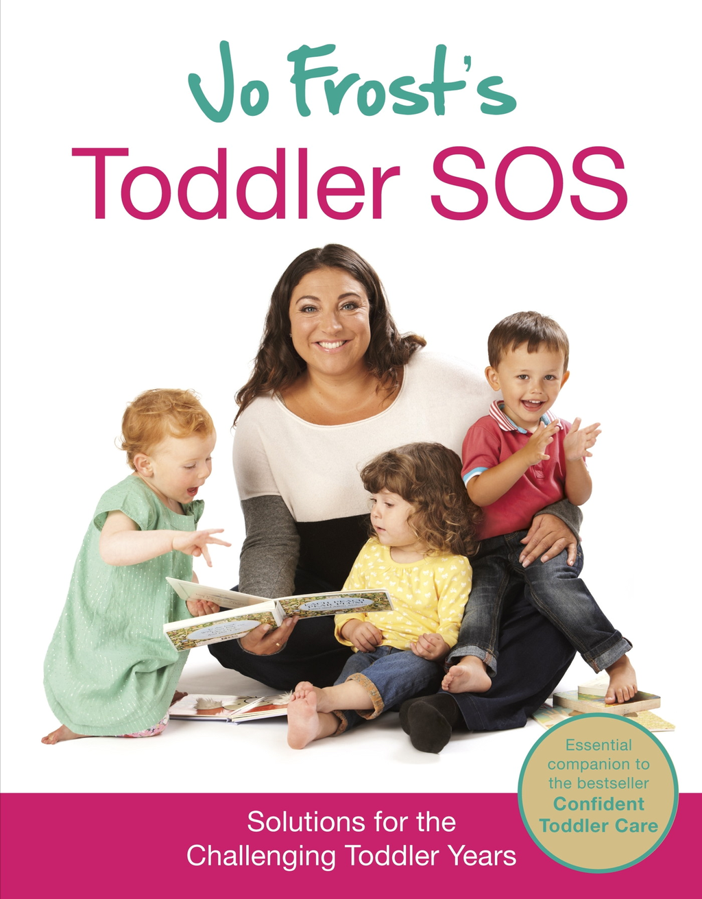 Jo Frost's Toddler SOS Solutions for the Trying Toddler Years