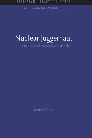 Nuclear Juggernaut The transport of radioactive materials