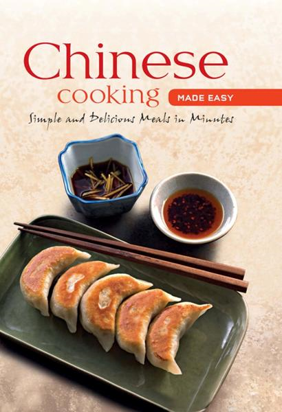 Chinese Cooking Made Easy: Simple and Delicious Meals in Minutes By: Daniel Reid