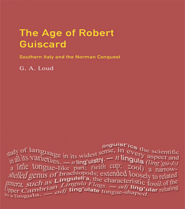 The Age of Robert Guiscard Southern Italy and the Northern Conquest