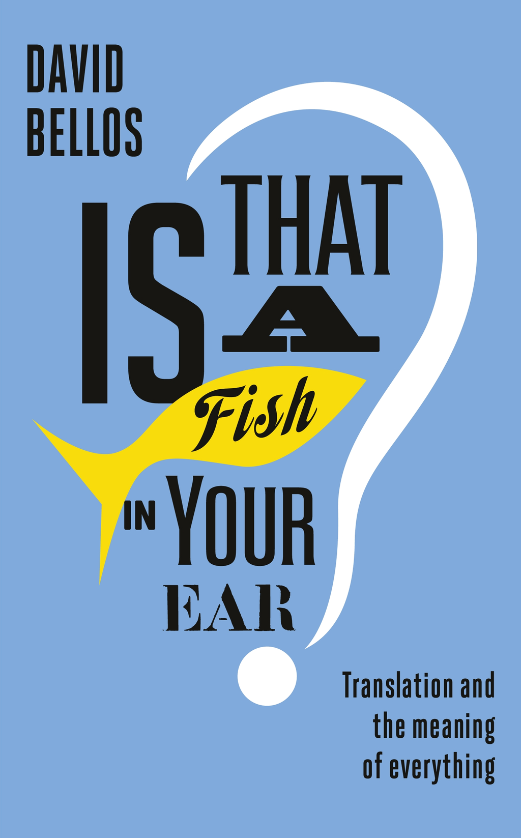Is That a Fish in Your Ear? Translation and the Meaning of Everything