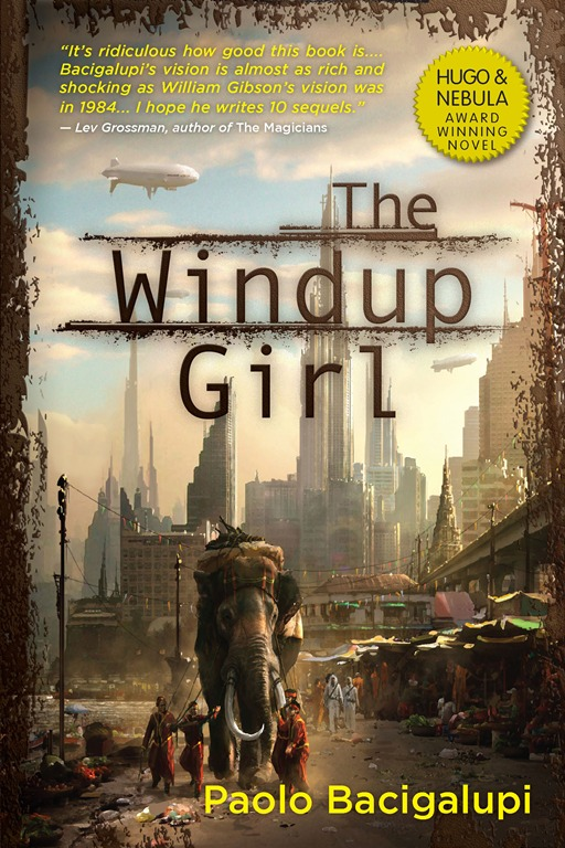 The Windup Girl By: Paolo Bacigalupi