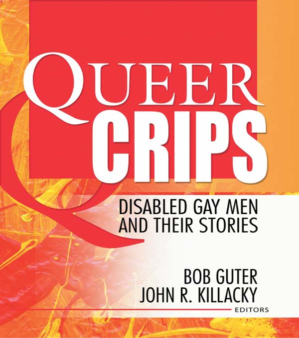 Queer Crips Disabled Gay Men and Their Stories