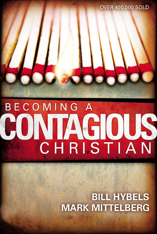 Becoming a Contagious Christian By: Bill   Hybels,Mark   Mittelberg