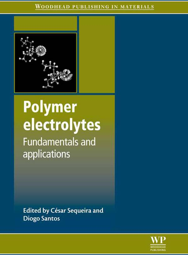 Polymer Electrolytes Fundamentals and Applications