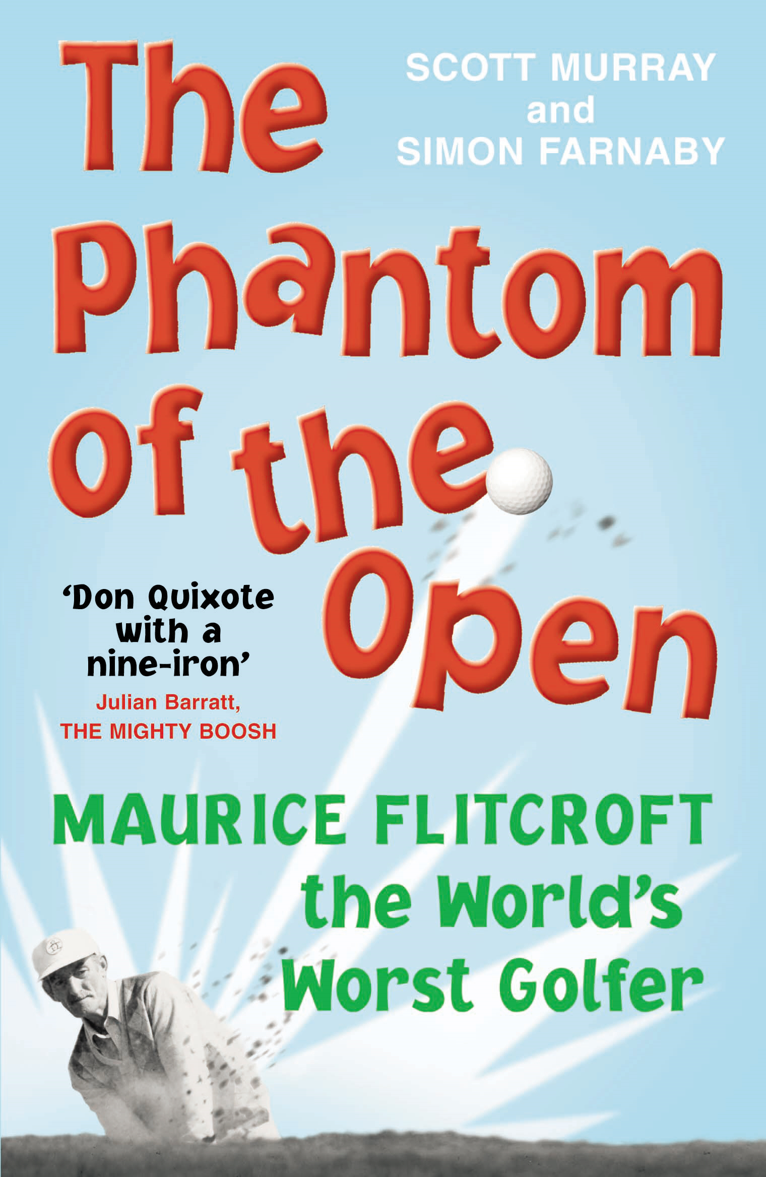 The Phantom of the Open Maurice Flitcroft,  The World's Worst Golfer