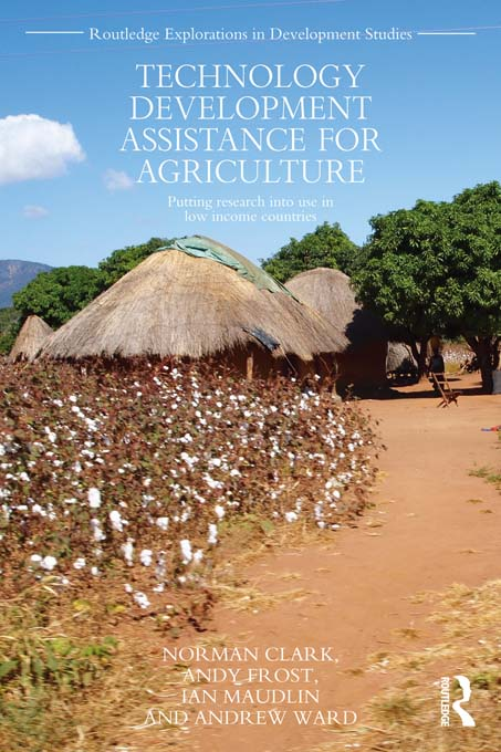 Technology Development Assistance for Agriculture: Putting Research into use in Low Income Countries Putting research into use in low income countries