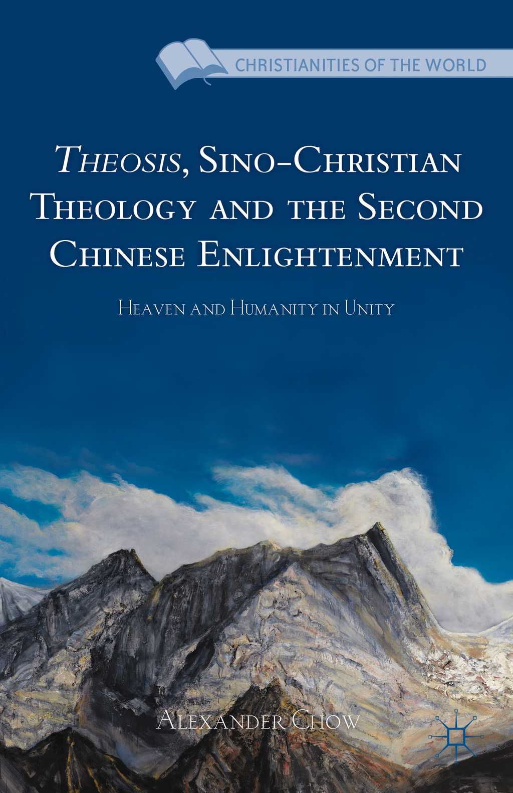 Theosis,  Sino-Christian Theology and the Second Chinese Enlightenment Heaven and Humanity in Unity