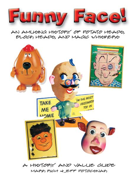Funny Face!: An Amusing History of Potato Heads,  Block Heads,  and Magic Whiskers
