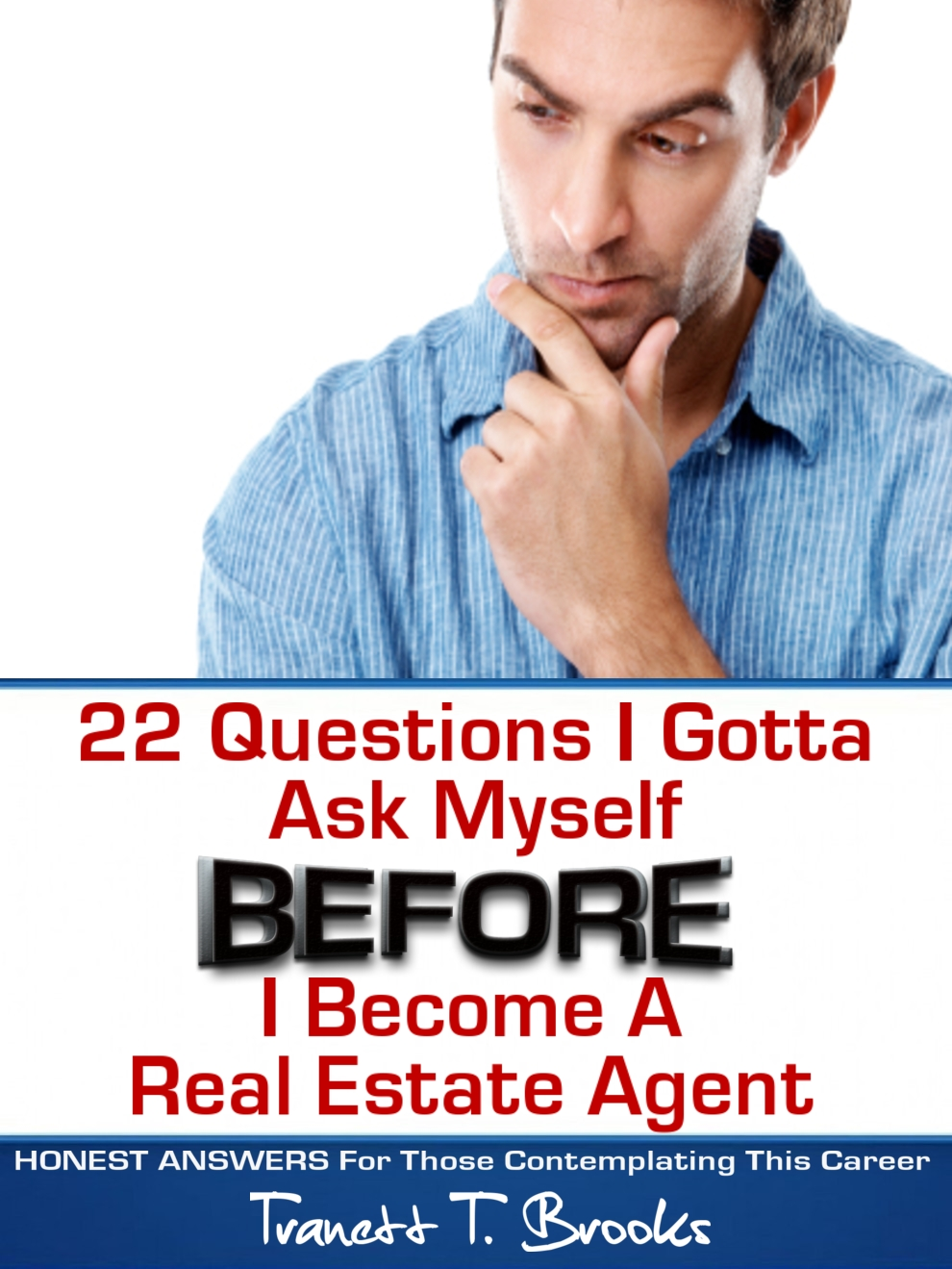 22 Questions I Gotta Ask Myself BEFORE I Become a Real Estate Agent