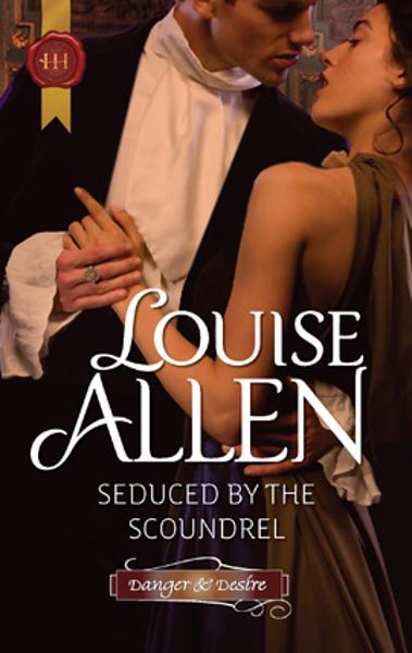 Seduced by the Scoundrel By: Louise Allen