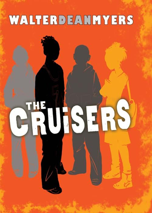 The Cruisers #1: The Cruisers By: Walter Dean Myers